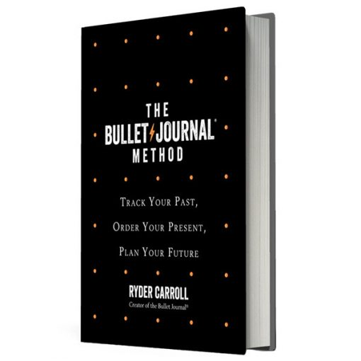 , The Bullet Journal Method – Track Your Past, Order Your Present, Plan Your Future